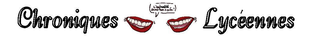 Chroniques Lycéennes